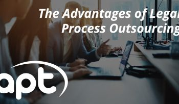 The Advantages of Legal Process Outsourcing