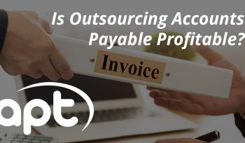 Is Outsourcing Accounts Payable Profitable?